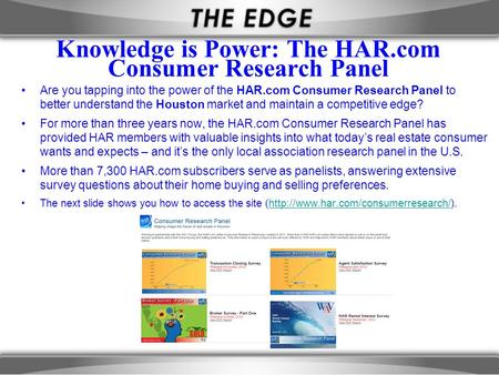 Knowledge is Power: The HAR.com Consumer Research Panel Are you tapping into the power of the HAR.com Consumer Research Panel to better understand the.