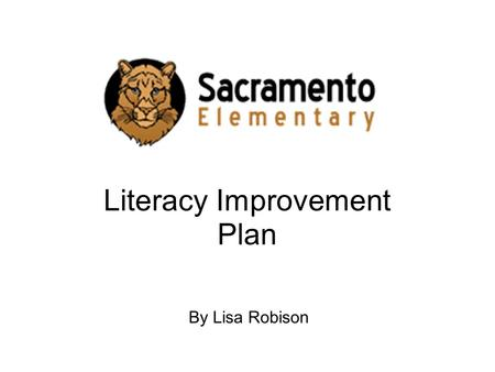 Literacy Improvement Plan By Lisa Robison. School Demographics 440 Students K-5 K 74 1 76 2 71 3 75 4 71 5 73.