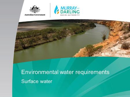 Environmental water requirements Surface water. From Guide to Plan Guide proposed reduction in diversions from 3000 to 4000 GL Reductions based on simplified.