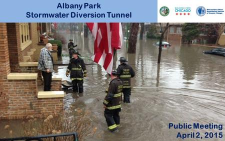 Public Meeting April 2, 2015 Albany Park Stormwater Diversion Tunnel.