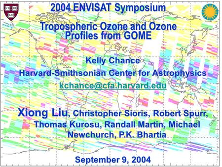 Kelly Chance Harvard-Smithsonian Center for Astrophysics Xiong Liu, Christopher Sioris, Robert Spurr, Thomas Kurosu, Randall Martin,