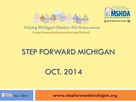 STEP FORWARD MICHIGAN OCT. 2014 STEP FORWARD MICHIGAN OCT. 2014 www.stepforwardmichigan.org 1 Oct. 2014.