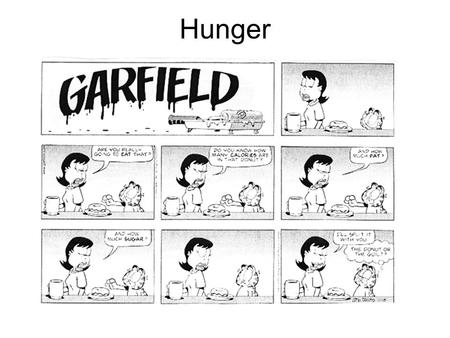 Hunger. Do Now Identify correlations between hunger and other ideas/feelings/motivations.
