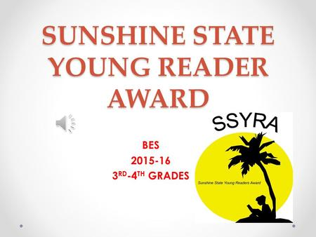 SUNSHINE STATE YOUNG READER AWARD BES 2015-16 3 RD -4 TH GRADES.