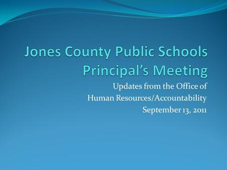 Updates from the Office of Human Resources/Accountability September 13, 2011.