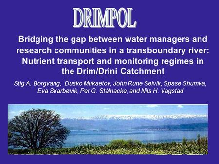 Bridging the gap between water managers and research communities in a transboundary river: Nutrient transport and monitoring regimes in the Drim/Drini.