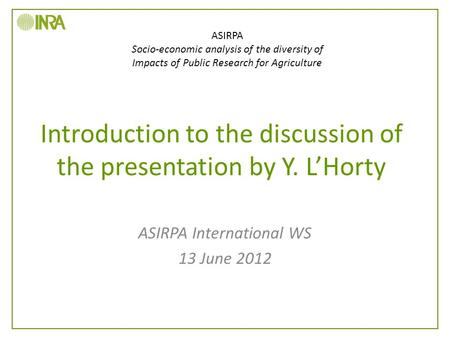Introduction to the discussion of the presentation by Y. L'Horty ASIRPA International WS 13 June 2012 ASIRPA Socio-economic analysis of the diversity of.