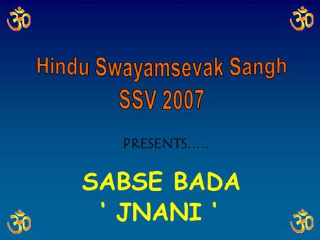SABSE BADA PRESENTS….. ' JNANI ' 3. £ 300 3. £ 300 4. £ 500 4. £ 500 5. £ 1,000 5. £ 1,000 6. £ 2,000 6. £ 2,000 7. £ 4,000 7. £ 4,000 8. £ 8,000 8.