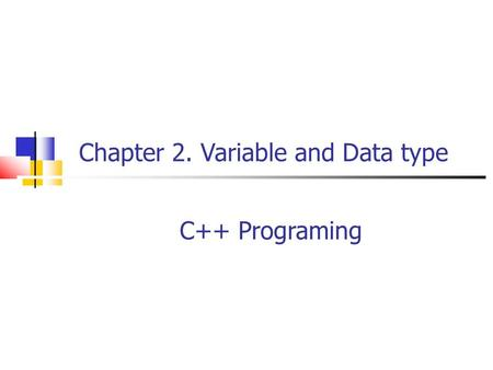 Chapter 2. Variable and Data type C++ Programing.