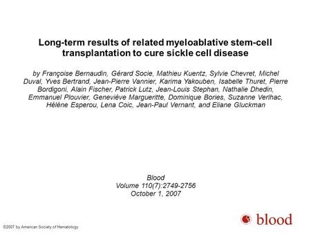 Long-term results of related myeloablative stem-cell transplantation to cure sickle cell disease by Françoise Bernaudin, Gérard Socie, Mathieu Kuentz,