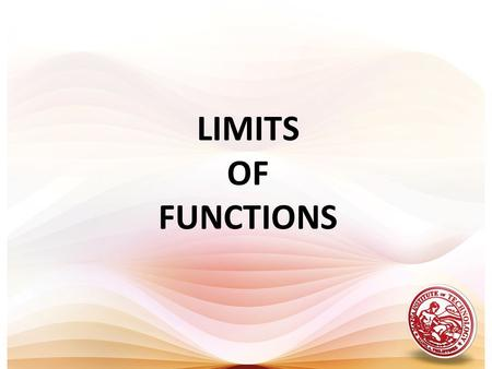 LIMITS OF FUNCTIONS. CONTINUITY Definition 1.5.1 (p. 110) If one or more of the above conditions fails to hold at C the function is said to be discontinuous.