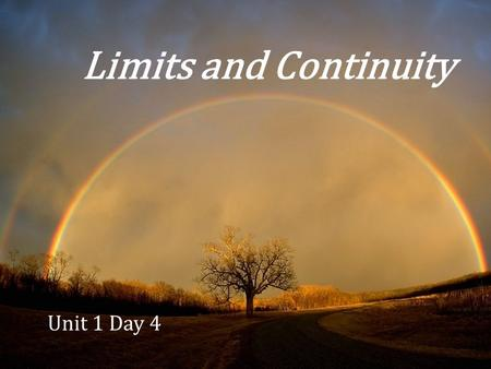 Limits and Continuity Unit 1 Day 4.