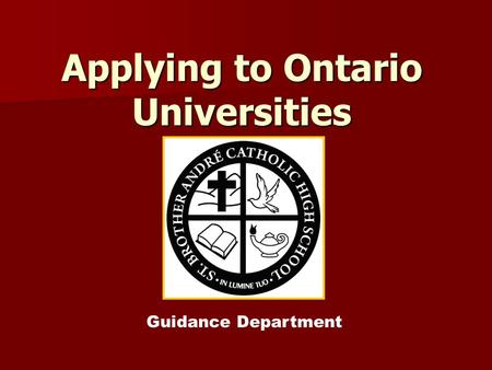 Applying to Ontario Universities Guidance Department.