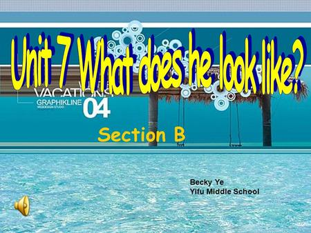 Section B Becky Ye Yifu Middle School He wears (a pair of) glasses. What does Harry Potter look like? glasses /'gla:siz/