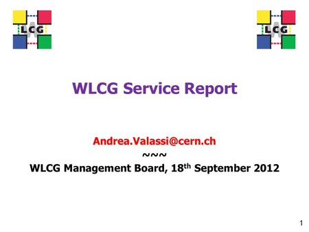 WLCG Service Report ~~~ WLCG Management Board, 18 th September 2012 1.