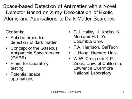 LEAP'03 March 3-7, 20031 Space-based Detection of Antimatter with a Novel Detector Based on X-ray Deexcitation of Exotic Atoms and Applications to Dark.