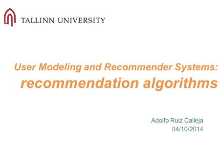 User Modeling and Recommender Systems: recommendation algorithms