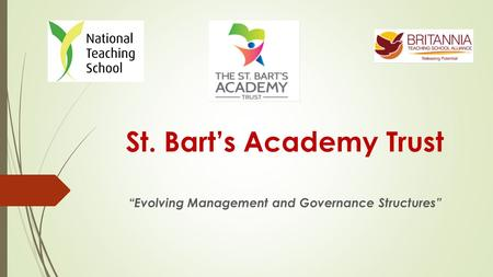 "St. Bart's Academy Trust ""Evolving Management and Governance Structures"""
