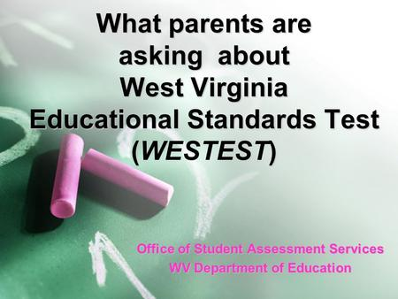 What parents are asking about West Virginia Educational Standards Test () What parents are asking about West Virginia Educational Standards Test (WESTEST)