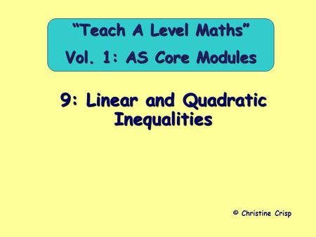 "9: Linear and Quadratic Inequalities © Christine Crisp ""Teach A Level Maths"" Vol. 1: AS Core Modules."