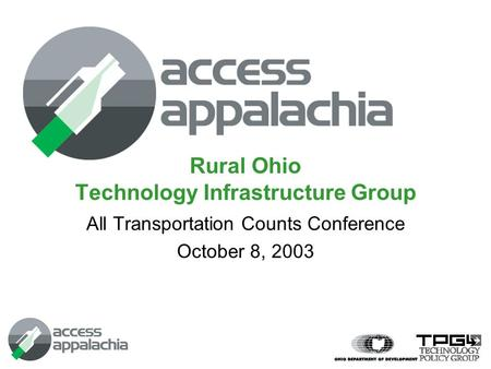 Rural Ohio Technology Infrastructure Group All Transportation Counts Conference October 8, 2003.