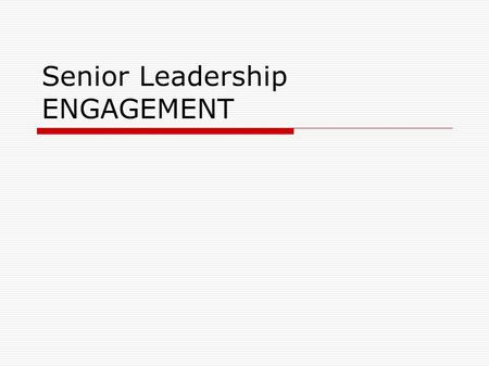 Senior Leadership ENGAGEMENT. Health and Productivity Committee  13 Sr Leaders of Agencies, Higher Education Institutions, Union, and Private Sector.