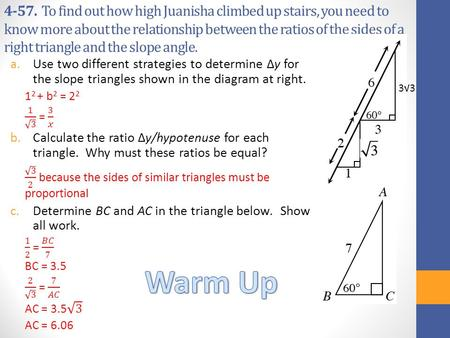 4-57.  To find out how high Juanisha climbed up stairs, you need to know more about the relationship between the ratios of the sides of a right triangle.