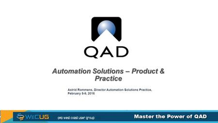 Automation Solutions – Product & Practice Astrid Rommens, Director Automation Solutions Practice, February 8-9, 2016.