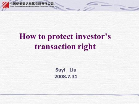 How to protect investor's transaction right Suyi Liu 2008.7.31.