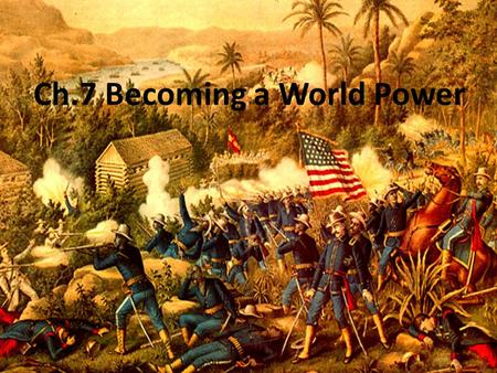 Ch.7 Becoming a World Power. 7.1 The Imperialist Vision.