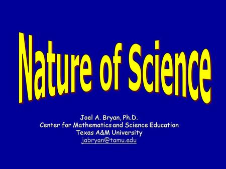 Joel A. Bryan, Ph.D. Center for Mathematics and Science Education Texas A&M University