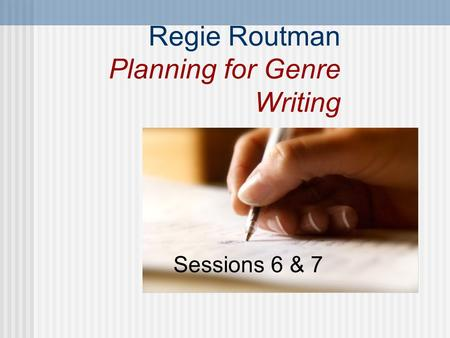 Regie Routman Planning for Genre Writing Sessions 6 & 7.