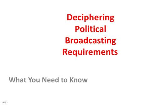 Deciphering Political Broadcasting Requirements What You Need to Know 339277.