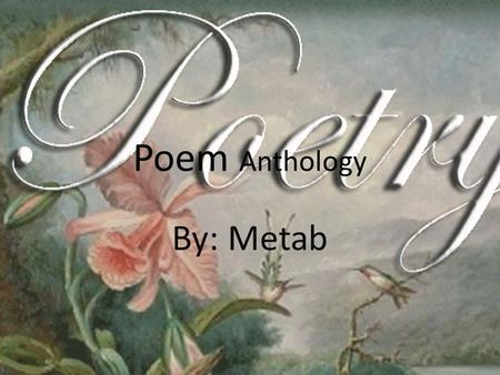 Poem Anthology By: Metab. Contents – Couplets Poem ( Football ) Couplets Poem ( Football ) – Opposite Poem ( Old ) Opposite Poem ( Old ) – Limerick PoemLimerick.