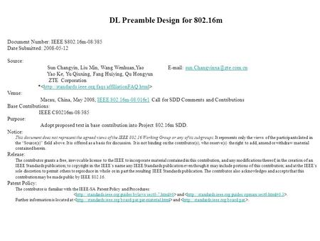 DL Preamble Design for 802.16m Document Number: IEEE S802.16m-08/385 Date Submitted: 2008-05-12 Source: Sun Changyin, Liu Min, Wang Wenhuan,Yao E-mail: