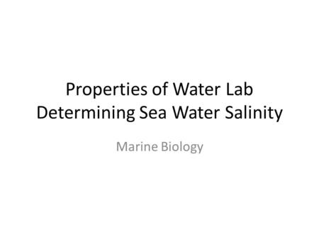 biology properties of water lab Consult chapter 2 of your textbook biology for a review of atoms and chemical bonds the chemistry and physical properties of water crucial for its many roles on earth are covered in chapter 3 of your textbook properties of water lab.