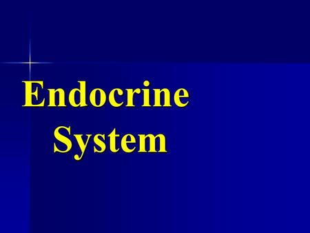 Endocrine System. The Endocrine System consists of: Glands that secrete Hormones that secrete Hormones.