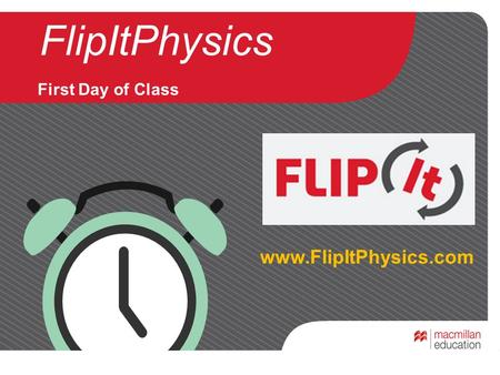 FlipItPhysics First Day of Class www.FlipItPhysics.com.