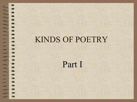 KINDS OF POETRY Part I. Part I Poetry Haiku Tanka Cinquain Diamante.