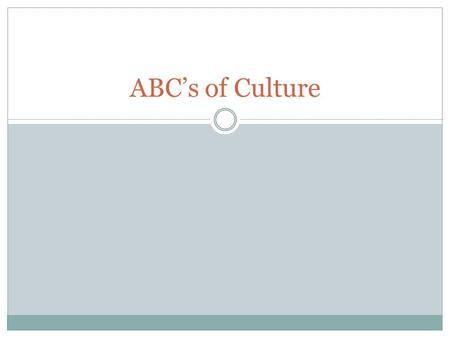 ABC's of Culture. Art What art forms are typical?  Crafts, paintings, music, drama, dance.