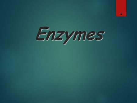 Enzymes 1. What Are Enzymes? enzymes  Many large proteins are enzymes Catalyst  Act as Catalyst to accelerates (speed up) a reaction 2.