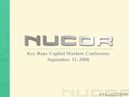 Key Banc Capital Markets Conference September 11, 2008.