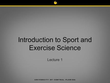 Introduction to Sport and Exercise Science Lecture 1.