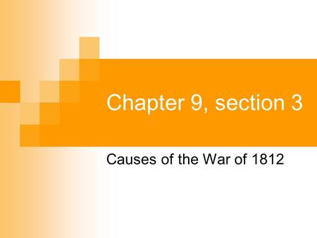 Chapter 9, section 3 Causes of the War of 1812. Content Vocabulary: 1. A nation that did not take sides and could sail the seas without fear of conflict.
