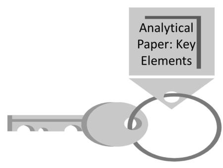 Analytical Paper: Key Elements. The analytical paper An analytical paper breaks down an issue or an idea into its component parts, evaluates the issue.