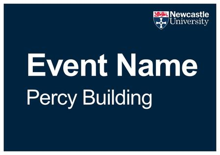 Event Name Percy Building. Event Name City, campus and accommodation tours.