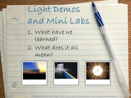 Light Demos and Mini Labs 1.What have we learned? 2.What does it all mean? Copyright 2008 PresentationFx.com | Redistribution Prohibited | Image © 2008.