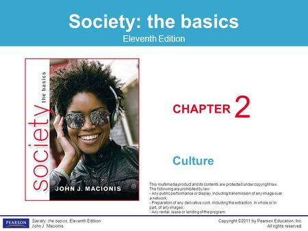 <strong>Society</strong>: the basics CHAPTER Eleventh Edition Copyright ©2011 by Pearson Education, Inc. All rights reserved. <strong>Society</strong>: the basics, Eleventh Edition John.