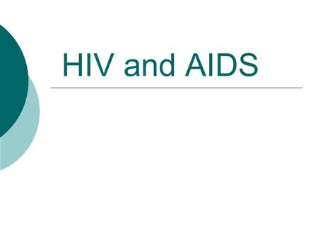HIV and AIDS.  HIV = Human Immunodeficiency Virus  AIDS = Aquired Immunodeficiency Syndrome  HIV is the virus that causes AIDS  AIDS is when your.