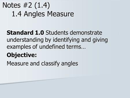 Notes #2 (1.4) 1.4 Angles Measure